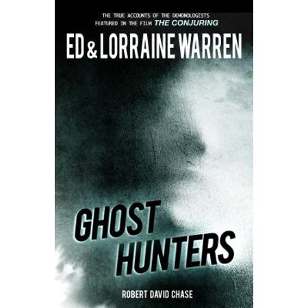 Ghost Hunters : True Stories from the World's Most Famous Demonologists