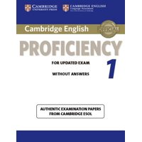 Cambridge English Proficiency 1 for Updated Exam Student's Book Without Answers : Authentic Examination Papers from Cambridge ESOL