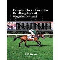 Computer-Based Horse Race Handicapping and Wagering Systems (Paperback)