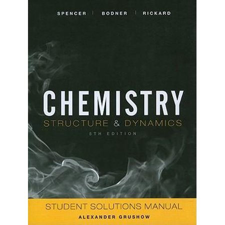 Student Solutions Manual to Accompany Chemistry: Structure and Dynamics, 5e Paperback Edition -