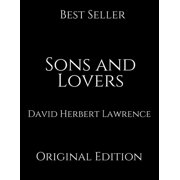 Sons And Lovers: Perfect Gifts For The Readers Annotated By David Herbert Lawrence. (Paperback)