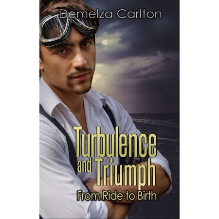 Turbulence and Triumph: From Ride to Birth - eBook (Wet From Birth)