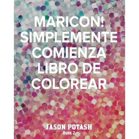 Maricon! Simplemente Comienza Libro de Colorear -Book 2