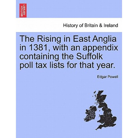 The Rising in East Anglia in 1381, with an Appendix Containing the Suffolk Poll Tax Lists for That (East Suffolk Hounds)