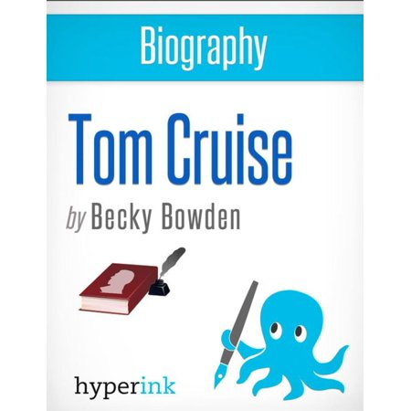 Biography of Tom Cruise - eBook (Tom Cruise Style)