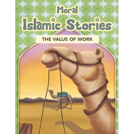 Moral Islamic Stories - The Value of Work - eBook (List Of Moral Values For Children In School)