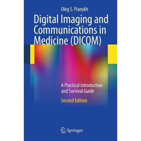 Digital Imaging and Communications in Medicine (DICOM) - eBook Dicom Medical Imaging