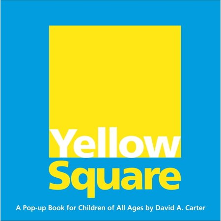 Yellow Square : A Pop-up Book for Children of All Ages - Squaring Up