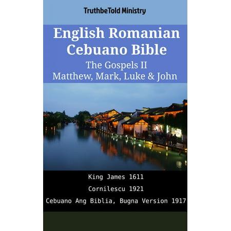 English Romanian Cebuano Bible - The Gospels II - Matthew, Mark, Luke & John -