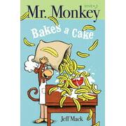 Mr. Monkey Bakes a Cake (Hardcover)