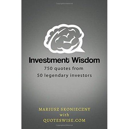 Investment Wisdom  750 Quotes From 50 Legendary Investors
