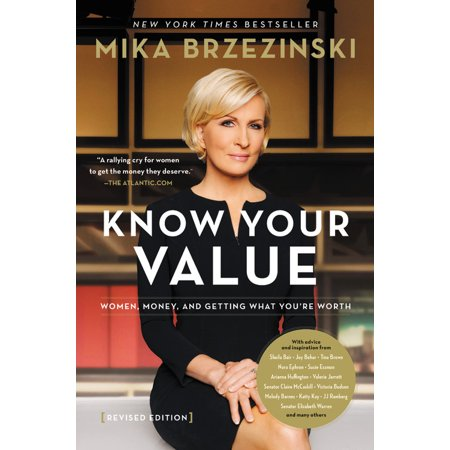 Know Your Value : Women, Money, and Getting What You're Worth (Revised Edition)