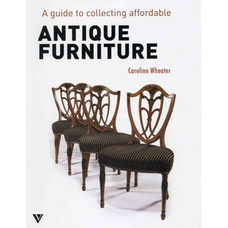 Guide to Collecting Affordable Antique Furniture - Guide To Collecting Affordable Antique Furniture - Walmart.com