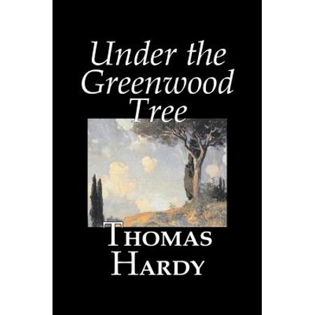 Under the Greenwood Tree by Thomas Hardy, Fiction,