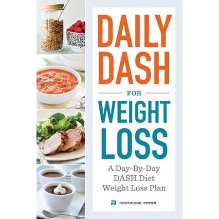 Daily Dash for Weight Loss : A Day-By-Day Dash Diet Weight Loss