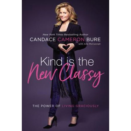 Kind Is the New Classy : The Power of Living (This Heat A New Kind Of Water)