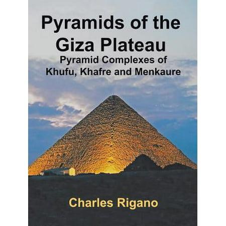 Pyramids of the Giza Plateau : Pyramid Complexes of Khufu, Khafre, and (Khufu Pyramid Giza)