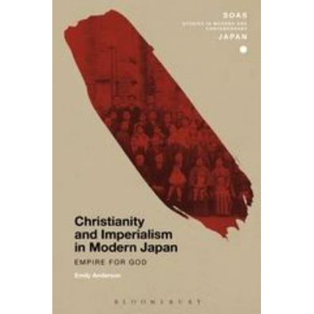 Christianity and Imperialism in Modern Japan: Empire for God