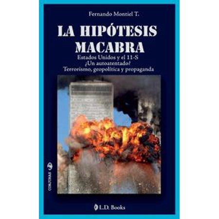 La hipotesis macabra. Los Estados Unidos y el 11 de septiembre - eBook