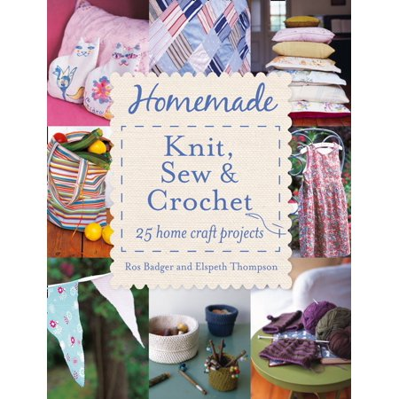 Homemade Knit, Sew and Crochet: 25 Home Craft Projects - eBook (Halloween Homemade Crafts)