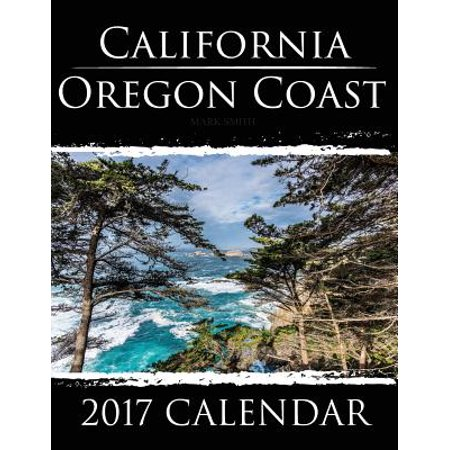 California Oregon Coast: 2017 Calendar