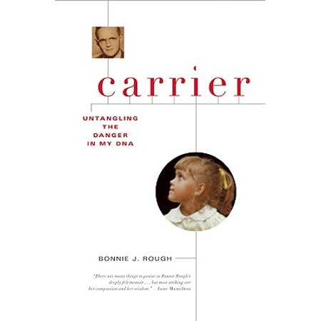 Carrier : Untangling the Danger in My DNA