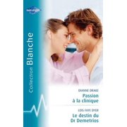 Passion à la clinique-Le destin du Dr Demetrios (Harlequin Blanche) - eBook