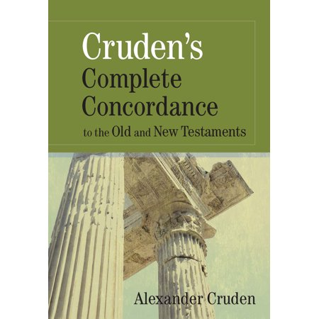 Cruden's Complete Concordance to the Old and New (New Testament Use Of The Old Testament)