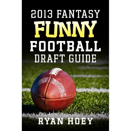 2013 Fantasy Funny Football Draft Guide - eBook (Best Fantasy Draft App)