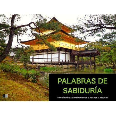 Palabras de Sabiduría : Filosofía universal en el camino de la paz y de la felicidad -