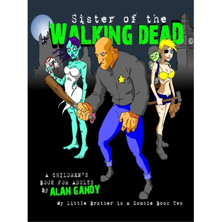 Sister of the Walking Dead (My Little Brother is a Zombie, Book 2) - eBook - The Walking Dead Little Girl Zombie
