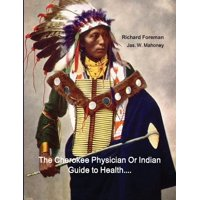The Cherokee Physician Or Indian Guide to Health (Paperback)(Large Print)