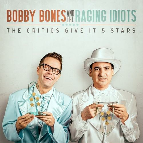 Bones, Bobby / Raging Idiots - Critics Give It 5 Stars [CD]
