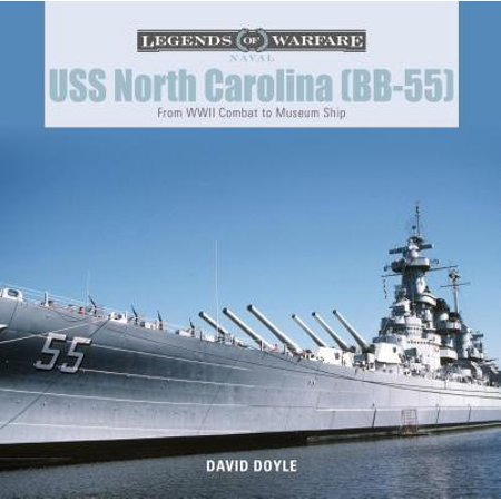 USS North Carolina (Bb-55) : From WWII Combat to Museum