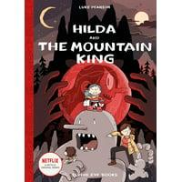 Hilda and the Mountain King : Hilda Book 6