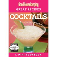 Good Housekeeping Great Recipes: Cocktails - eBook