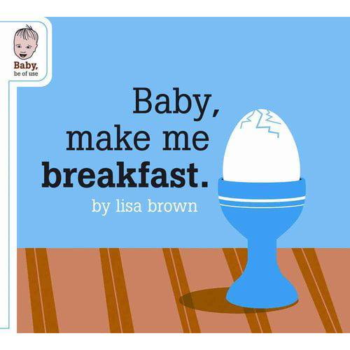 Baby, Make Me Breakfast