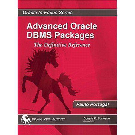 Advanced Oracle DBMS Packages : The Definitive