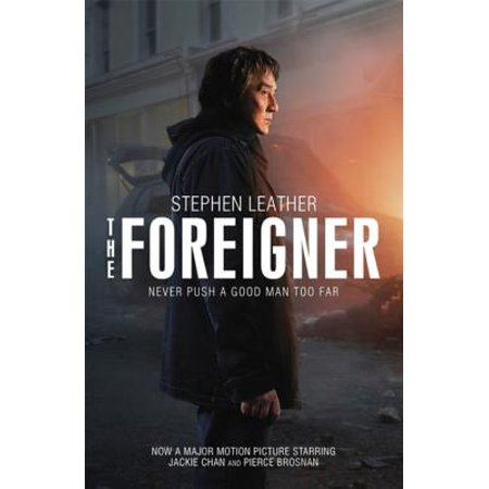 The Foreigner: the bestselling thriller now starring Jackie Chan - -