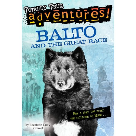 Balto and the Great Race (Totally True Adventures) : How a Sled Dog Saved the Children of Nome - How Does Glow In The Dark Work