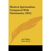 Modern Spiritualism Compared with Christianity (1855)