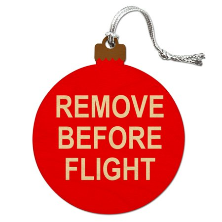 Remove Before Flight Airplane Warning Wood Christmas Tree Holiday Ornament