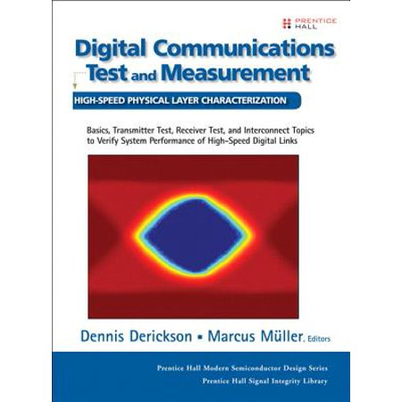Communications Test - Digital Communications Test and Measurement : High-Speed Physical Layer Characterization