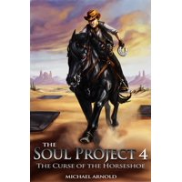 The Soul Project Part 4 The Curse Of The Horseshoe - eBook