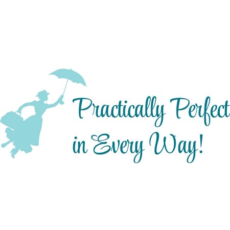 Practically Perfect In Every Way ! Mary Poppins Quote Silhouette Custom Wall Decal Vinyl Sticker 12 Inches X 20 Inches (Obi Wan 12 Inch)