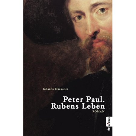 Peter Paul. Rubens Leben - eBook