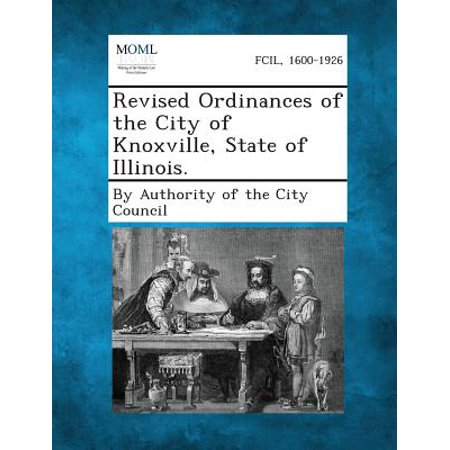 Revised Ordinances of the City of Knoxville, State of Illinois. - Halloween City Knoxville Tn