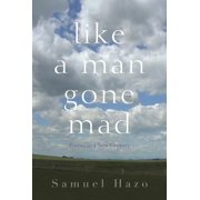 Like a Man Gone Mad: Poems in a New Century (Hardcover)