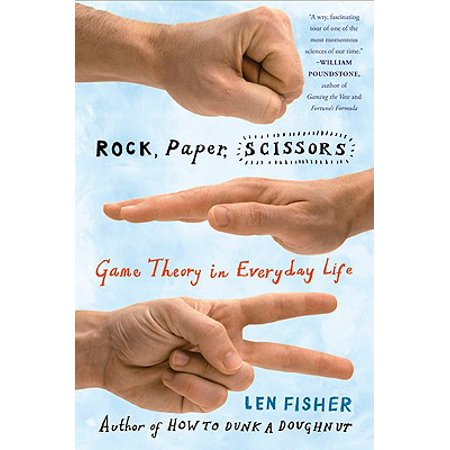 Rock, Paper, Scissors : Game Theory in Everyday Life ()