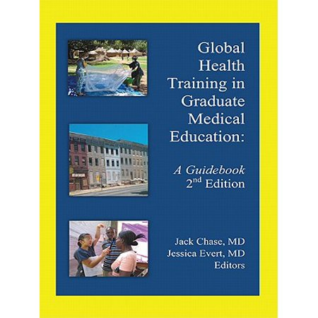 Global Health Training in Graduate Medical Education - (Residency In Usa For Foreign Medical Graduates)